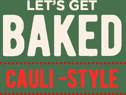Let's get bakes cauli-style